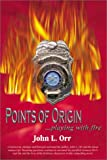 img - for Points of Origin: Playing With Fire book / textbook / text book