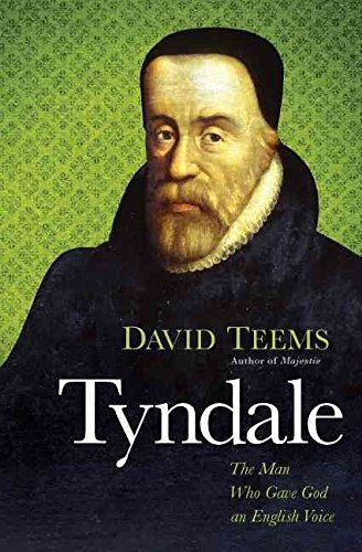 Download [Tyndale: The Man Who Gave God an English Voice] (By: David Teems) [published: January, 2012] ebook