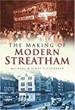 Making of Modern Streatham, Michael Fitzgerald and Janet Fitzgerald, 0750950331