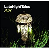 Late Night Tales - Mixed by Air