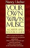 Your Own Way in Music, Nancy Uscher, 0312083424