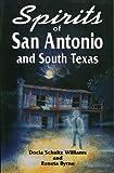 Spirits of San Antonio and South Texas, Reneta Byrne and Docia S. Williams, 1556223196