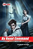 The Young Bond Series:Book 5: By Royal Command (A James Bond Adventure) (James Bond Adventure, A)