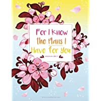 Journal Jeremiah 29:11 For I Know the Plans I Have for You (Diary, Notebook): XL 8.5 x 11 Lined Bible Verse Cover