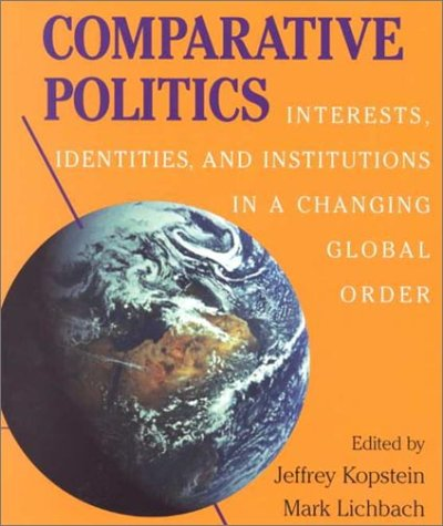 Comparative Politics: Interests, Identities, and Institutions in a Changing Global Order