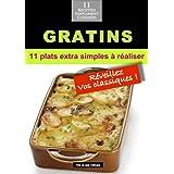 Gratins: 11 plats extra simples à réaliser (Alix et ses Délices t. 5) (French Edition)