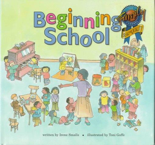 Beginning School Irene Smalls Toni Goffe 9780382393303 Amazon