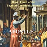 Apostle: The Seeds of Christianity, Book 3 | E. G. Lewis