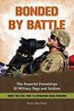 img - for Bonded By Battle: The Powerful Friendships of Military Dogs and Soldiers, from the Civil War to Operation Iraqi Freedom book / textbook / text book