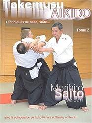 Takemusu aikido - tome 2