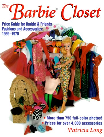 The Barbie Closet: Price Guide for Barbie & Friends Fashions and Accessories, 1959-1970