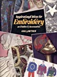Inspirational Ideas for Embroidery on Clothes and Accessories, Gail Lawther, 0855327111