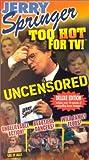 Jerry Springer:Too Hot for TV [VHS]