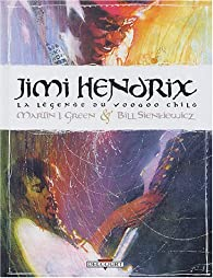 Jimi Hendrix, la légende du Voodoo Child par Martin I. Green
