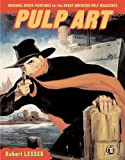 img - for Pulp Art: Original Cover Paintings for the Great American Pulp Magazines book / textbook / text book