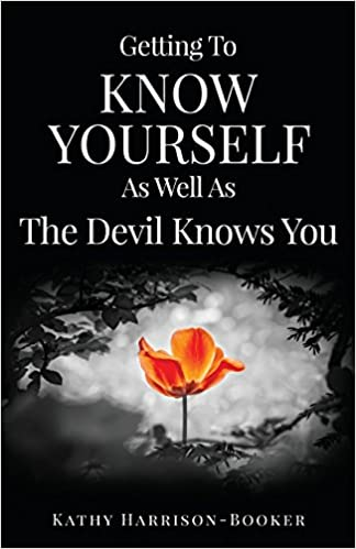 3106a0b1d Getting to Know Yourself as Well as the Devil Knows You  Kathy  Harrison-Booker  9781498487108  Amazon.com  Books
