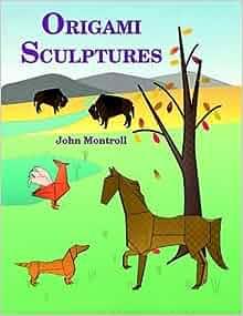 origami sculptures john montroll 9780486265872 amazon