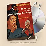 The Case of the Stuttering Bishop: Perry Mason Series, Book 9 | Erle Stanley Gardner