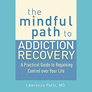 The Mindful Path to Addiction Recovery Audiobook