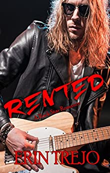Rented: A Rock Star Romance by [Trejo, Erin]