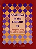 Coaching in the Library: A Management Strategy for Achieving Excellence (Ala Editions)