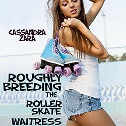 Roughly Breeding the Roller Skate Waitress