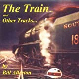The Train - and Other Tracks