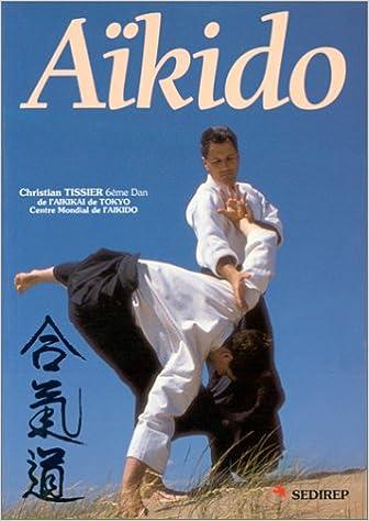 Téléchargement Aïkido: Progression technique du 6ème Kyu au 1er Dan pdf