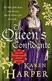 The Queen's Confidante. by Karen Harper