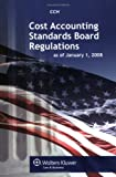 Cost Accounting Standards REcord REgulations as Of 2008, CCH Editors, 0808017268