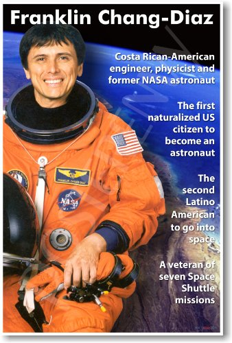 Franklin Chang-Diaz - Latino American Astronaut - Classroom Poster
