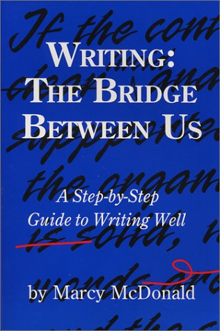 Download Writing: The Bridge Between Us: A Step-by-Step Guide to Writing Well pdf