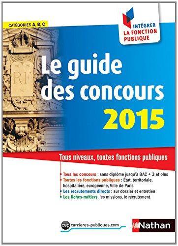 Le guide des concours 2015 Broché – 21 août 2014 Sylvie Grasser Nathan 2091636487 Droit