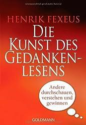 Die Kunst des Gedankenlesens: Andere durchschauen, verstehen und gewinnen von Henrik Fexeus Ausgabe (2009)
