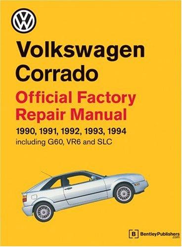 Volkswagen Corrado Official Factory Repair Manual 1990-1994: Official Factory Repair Manual 1990, 1991, 1992, 1993, 1994, Including G60, Vr6 and Slc (Volkswagen Service Manuals)