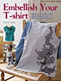 Embellish Your T-Shirt, Katie Cole, 1904991599