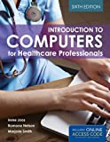Introduction to Computers for Healthcare Professionals 6th Edition