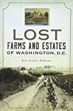 Lost Farms and Estates of Washington, D.C.