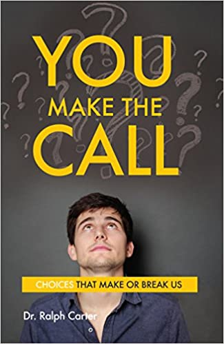 Book You Make the Call: Choices That Make or Break Us