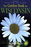 The Garden Book for Wisconsin Revised