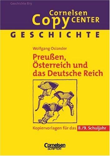Cornelsen Copy Center: Preußen, Österreich und das Deutsche Reich: Geschichte für das 8./9. Schuljahr. Kopiervorlagen