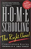 Home Schooling, the Right Choice: An Academic, Historical, Practical, and Legal Perspective