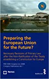 Preparing the European Union for the Future? : Necessary Revisions of Primary Law after the Non-Ratification of the Treaty Establishing a Constitution for Europe, , 3832933441