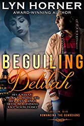 Beguiling Delilah: Romancing the Guardians, Book Six