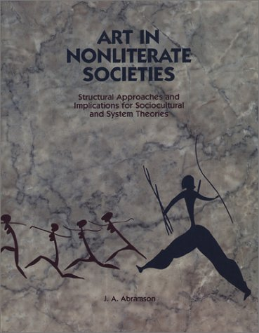 Download Art in Nonliterate Societies: Structural Approaches and Implications for Sociocultural and System Theories pdf epub