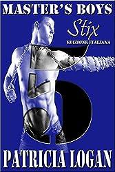 Stix Edizione italiana (Master Boys Vol. 5) (Italian Edition)