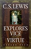 C. S. Lewis Explores Vice and Virtue, Gerard Reed, 0834118947