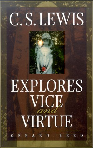 C.S. Lewis Explores Vice and Virtue