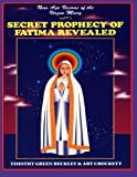 Secret Prophecies of Fatima Revealed, Arthur Crockett, 093829413X