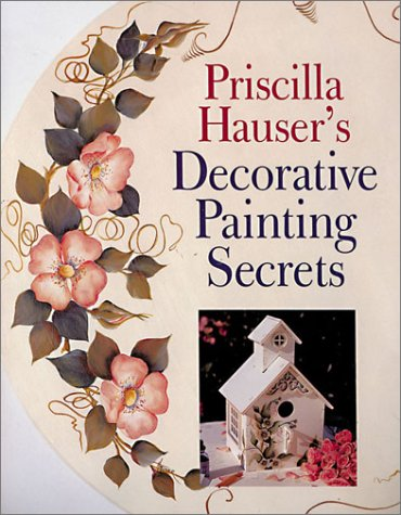 Download Priscilla Hauser's Decorative Painting Secrets PDF